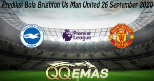 Prediksi Bola Brighton Vs Man United 26 September 2020