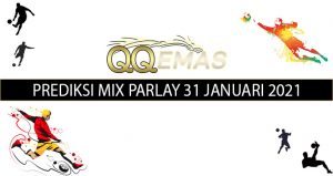 Bocoran Mix Parlay 31 Januari 2021